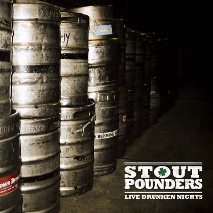 Live Drunken Nights by Stout Pounders
